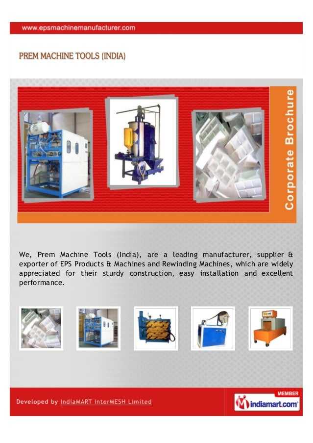 We, Prem Machine Tools (India), are a leading manufacturer, supplier &exporter of EPS Products & Machines and Rewinding Ma...