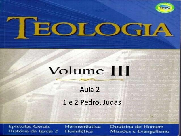 Aula 2 1 e 2 Pedro, Judas