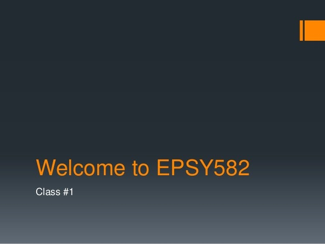 Welcome to EPSY582Class #1