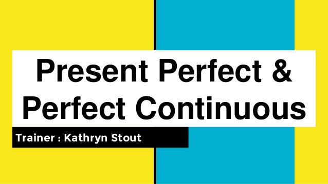 English Grammar Basics: Present Perfect & Perfect Continuous W/ TED T…