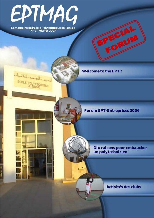 Welcome to the EPT !  Forum EPT-Entreprises 2006  Dix raisons pour embaucher  un polytechnicien  Activités des clubs  Le m...