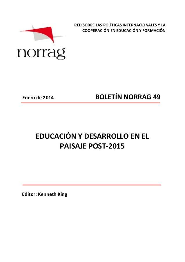 RED SOBRE LAS POLÍTICAS INTERNACIONALES Y LA COOPERACIÓN EN EDUCACIÓN Y FORMACIÓN  Enero de 2014  BOLETÍN NORRAG 49  EDUCA...