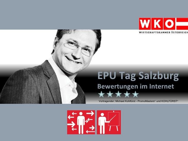 EPU Tag Salzburg Bewertungen im Internet Vortragender: Michael Kohlfürst - PromoMasters ®  und KOHLFÜRST ®
