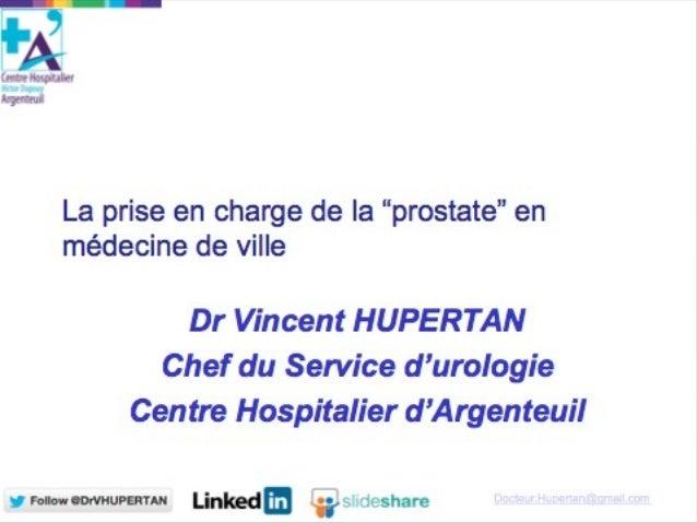 La prise en charge de la prostate par le médecin généraliste DrVincent HUPERTAN Centre Hospitalier d'Argenteuil