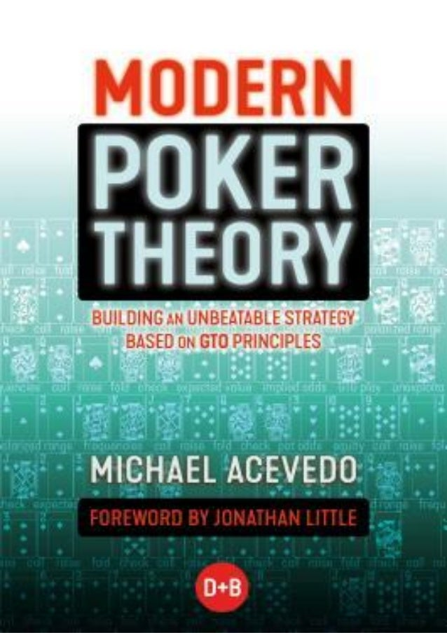 EPUB Modern Poker Theory: Building an Unbeatable Strategy Based on GTO Principles BY Michael Acevedo zip best popular