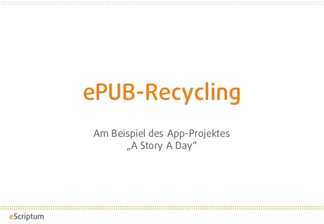 "ePUB-Recycling Am Beispiel des App-Projektes ""A Story A Day"""