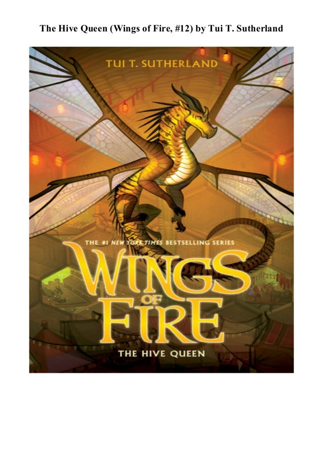 Ebook The Hive Queen Wings Of Fire 12 By Tui T Sutherland