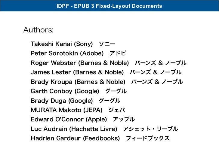 IDPF - EPUB 3 Fixed-Layout DocumentsAuthors:  Takeshi Kanai (Sony)ソニー  Peter Sorotokin (Adobe)アドビ  Roger Webster (Barnes...
