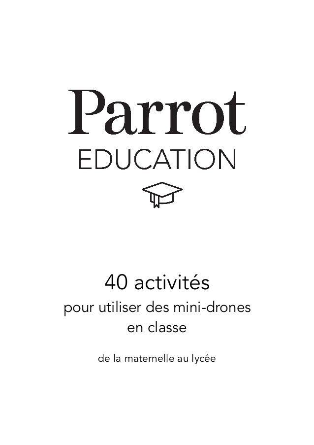 40 activités pour utiliser des mini-drones en classe de la maternelle au lycée