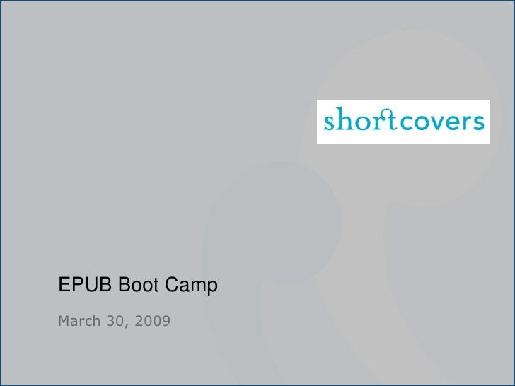EPUB Boot Camp March 30, 2009