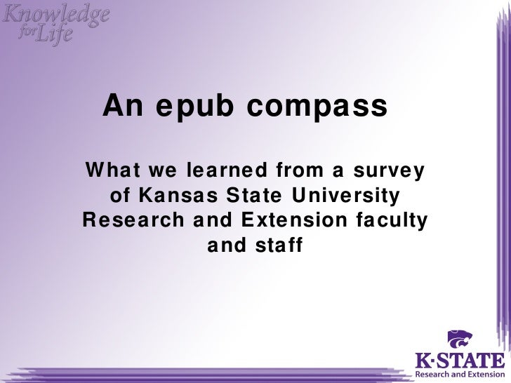 An epub compassWhat we learned from a survey  of Kansas State UniversityResearch and Extension faculty          and staff