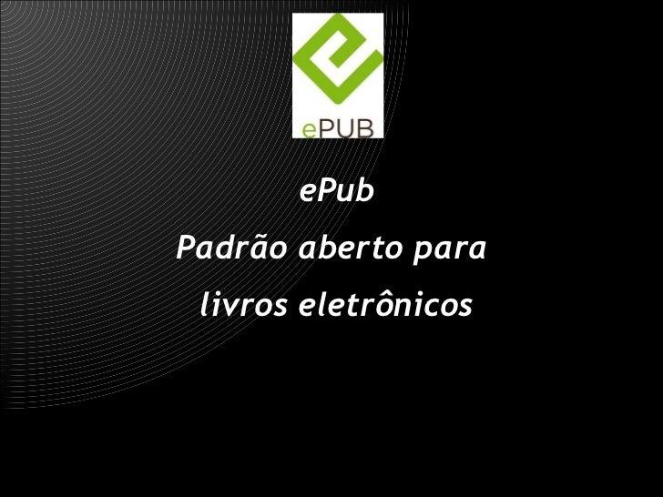 ePub Padrão aberto para  livros eletrônicos