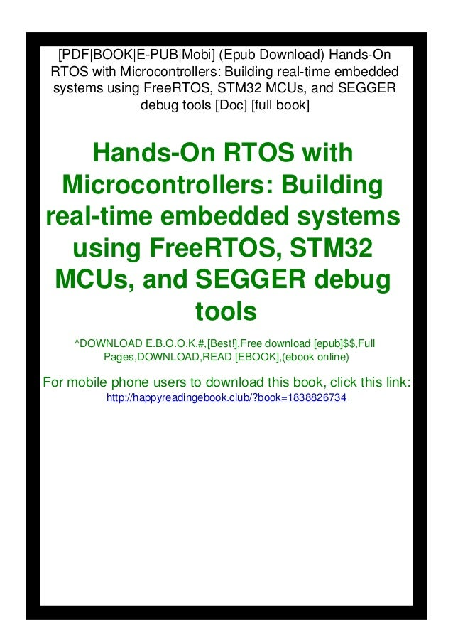 [PDF BOOK E-PUB Mobi] (Epub Download) Hands-On RTOS with Microcontrollers: Building real-time embedded systems using FreeR...