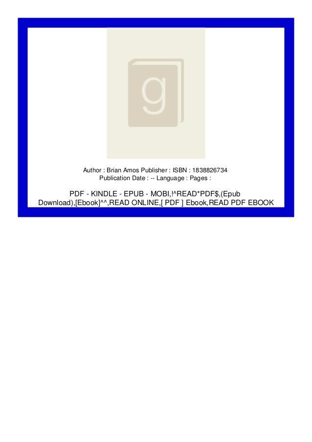Author : Brian Amos Publisher : ISBN : 1838826734 Publication Date : -- Language : Pages : PDF - KINDLE - EPUB - MOBI,!^RE...