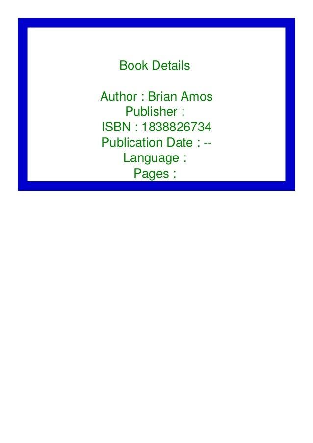 Book Details Author : Brian Amos Publisher : ISBN : 1838826734 Publication Date : -- Language : Pages :