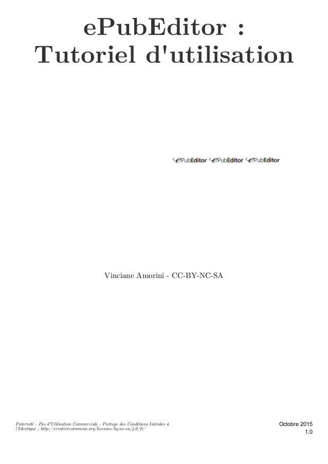 ePubEditor: Tutoriel d'utilisation Vinciane Amorini - CC-BY-NC-SA 1.0 Octobre 2015Paternité - Pas d'Utilisation Commercia...