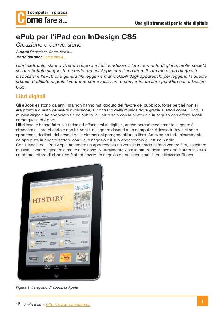 Usa gli strumenti per la vita digitaleePub per l'iPad con InDesign CS5Creazione e conversioneAutore: Redazione Come fare a...