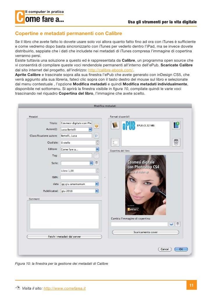 Usa gli strumenti per la vita digitaleCopertine e metadati permanenti con CalibreSe il libro che avete fatto lo dovete usa...