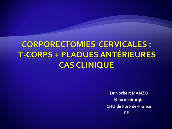 Dr Norbert MANZO Neurochirurgie CHU de Fort-de-France EPU