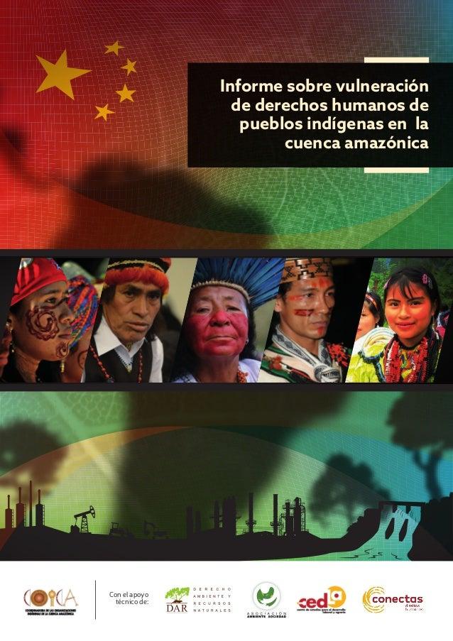 Informe sobre vulneración de derechos humanos de pueblos indígenas en la cuenca amazónica Con el apoyo técnico de: