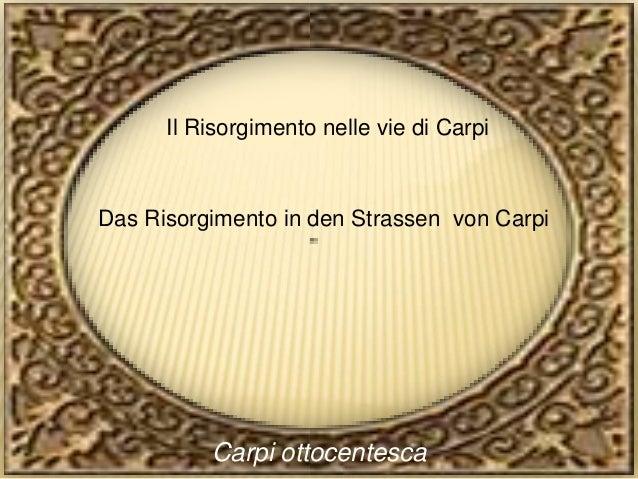 Il Risorgimento nelle vie di CarpiDas Risorgimento in den Strassen von Carpi          Carpi ottocentesca