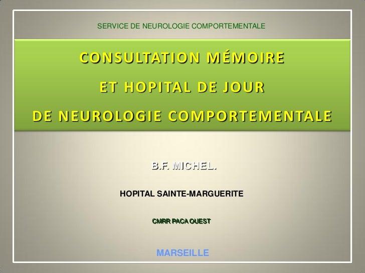 SERVICE DE NEUROLOGIE COMPORTEMENTALE    CONSULTATION MÉMOIRE      ET HOPITAL DE JOURDE NEUROLOGIE COMPORTEMENTALE        ...