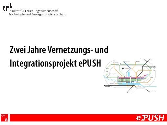Zwei JahreVernetzungs- und Integrationsprojekt ePUSH