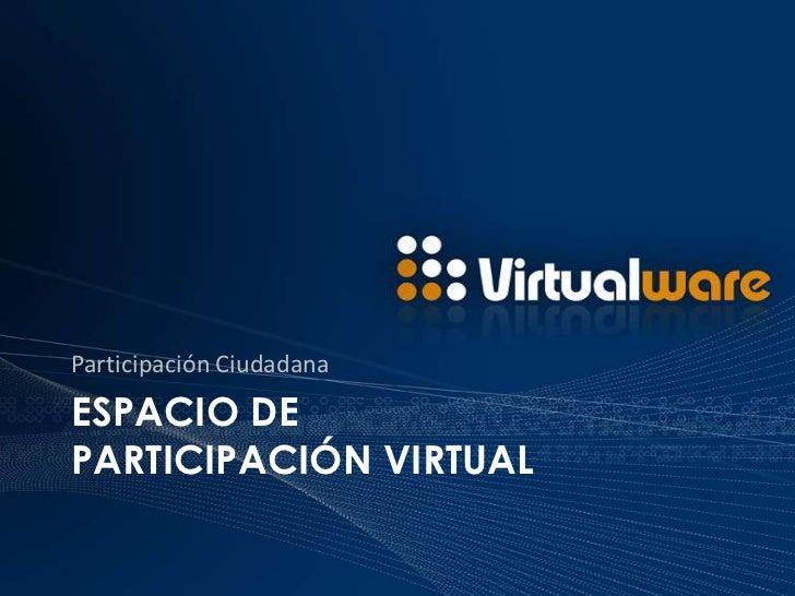 Participación Ciudadana<br />ESPACIO DEParticipación VIRTUAL<br />