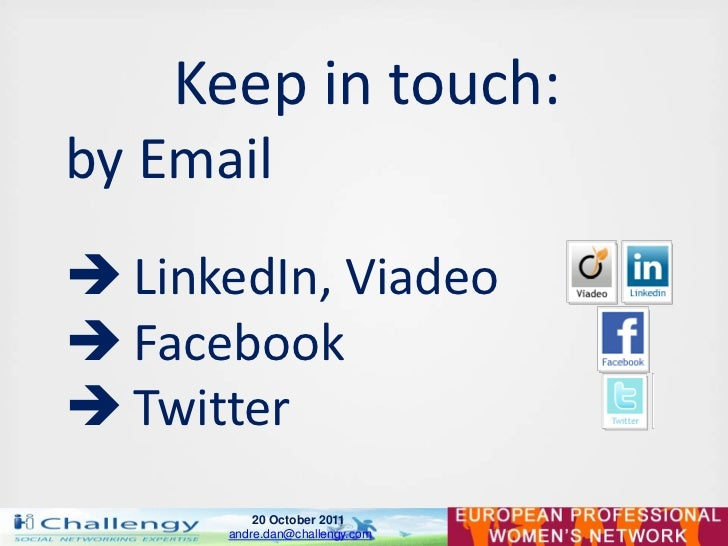 Keep in touch:by Email LinkedIn, Viadeo Facebook Twitter          20 October 2011      andre.dan@challengy.com