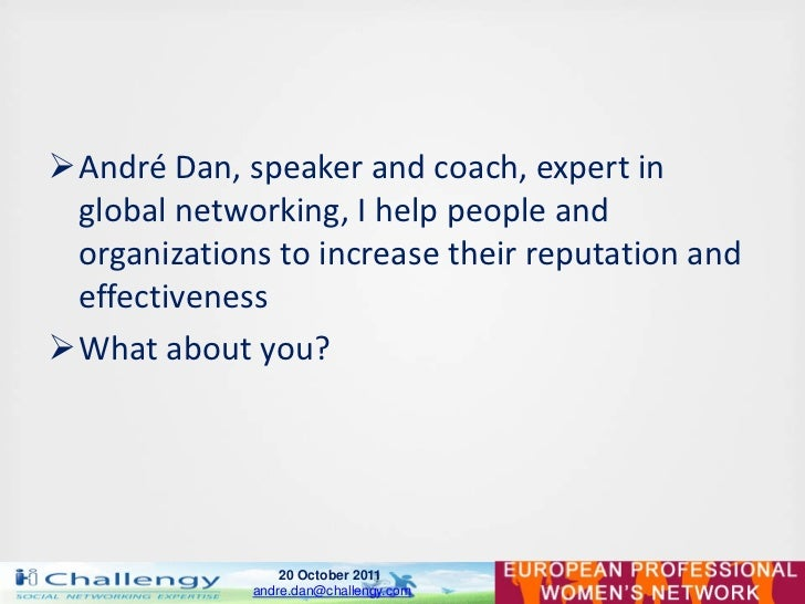 André Dan, speaker and coach, expert in global networking, I help people and organizations to increase their reputation a...