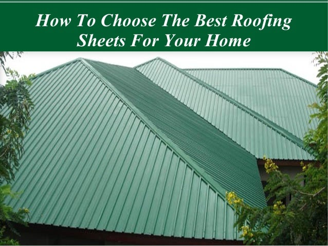 How To Choose The Best Roofing Sheets For Your Home