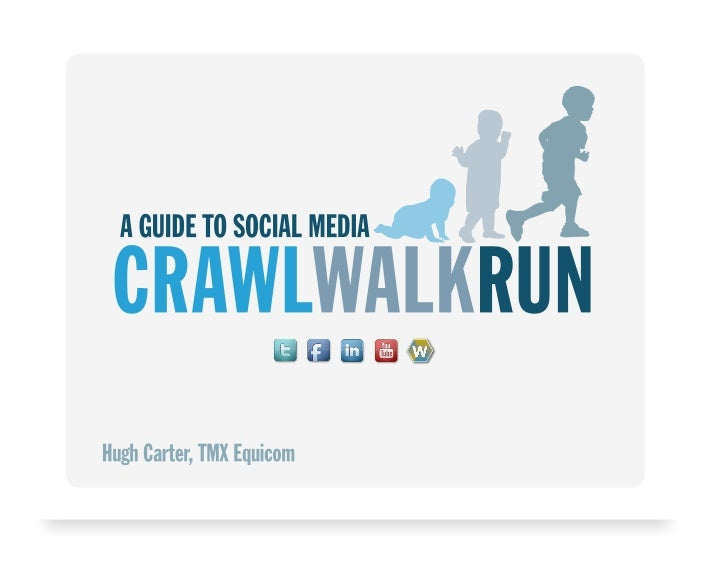 Crawl Walk Run -- a guide to social media for public companies