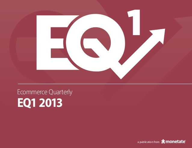 Ecommerce Quarterly EQ12013 1 a publication from