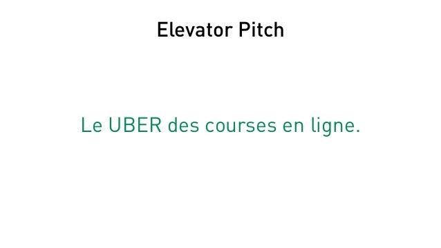 Elevator Pitch Le UBER des courses en ligne.