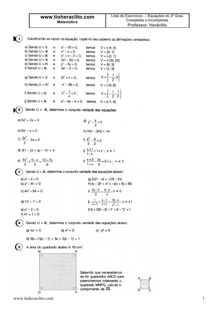 www.tioheraclito.com   Lista de Exercícios – Equações do 2º Grau                        Matemática            Completas e ...