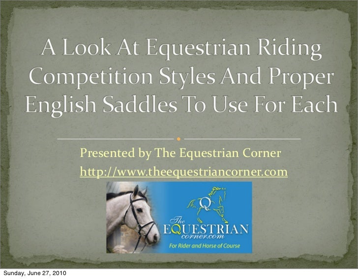 Presented	  by	  The	  Equestrian	  Corner                        http://www.theequestriancorner.comSunday, June 27, 2010