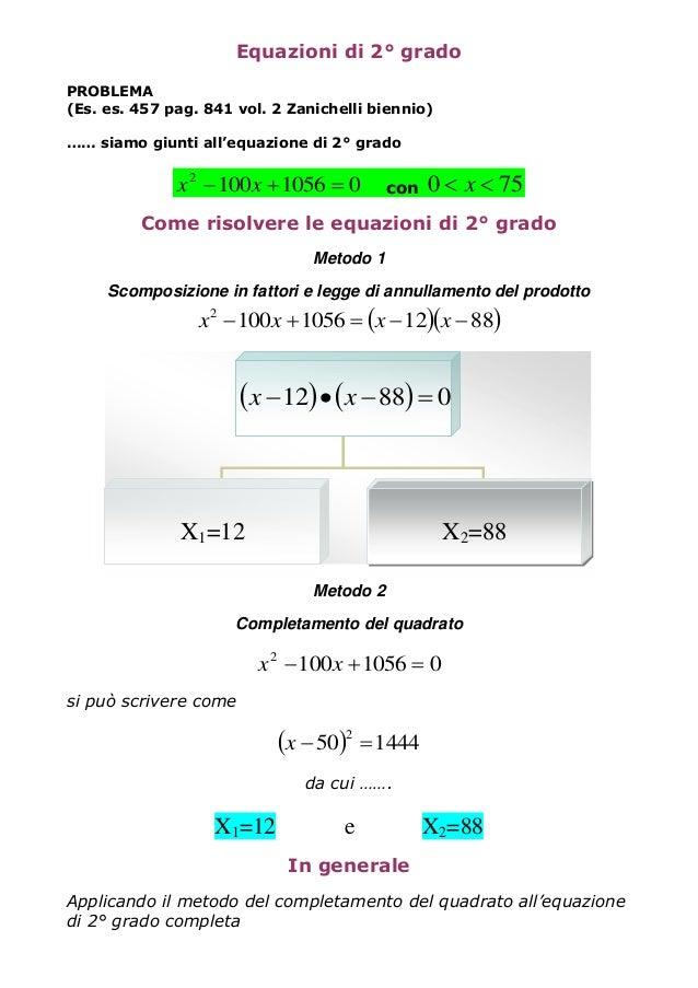 Equazioni di 2° gradoPROBLEMA(Es. es. 457 pag. 841 vol. 2 Zanichelli biennio)…… siamo giunti all'equazione di 2° grado0105...