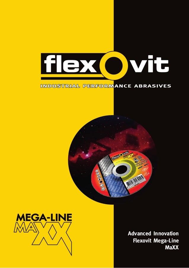 Advanced Innovation Flexovit Mega-Line MaXX