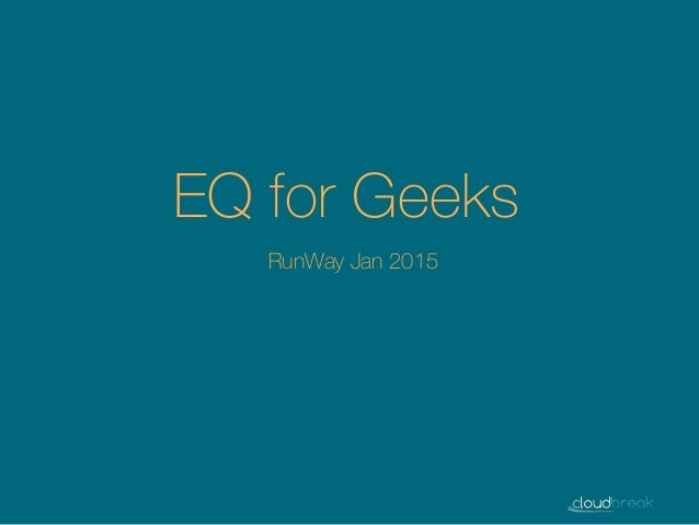 EQ for Geeks RunWay Jan 2015