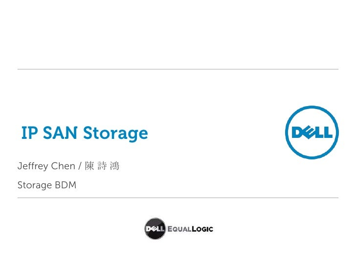 IP SAN Storage<br />Jeffrey Chen / 陳 詩鴻<br />Storage BDM<br />