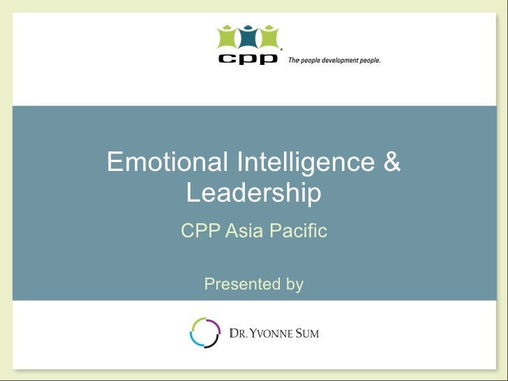 Emotional Intelligence &      Leadership      CPP Asia Pacific        Presented by