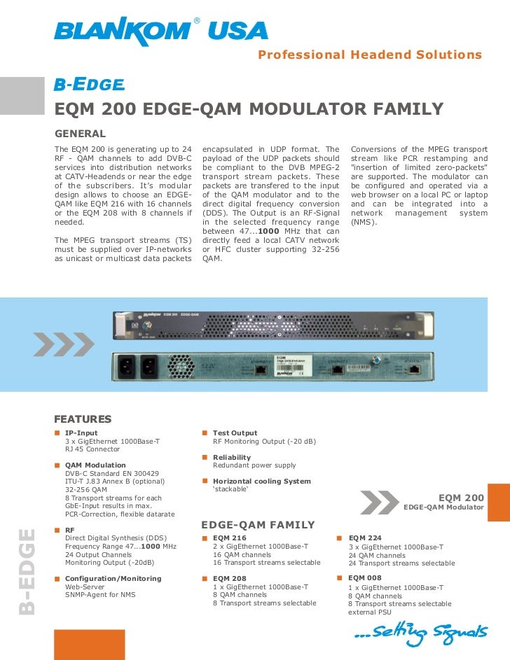 Professional Headend Solutions         EQM 200 EDGE-QAM MODULATOR FAMILY         GENERAL         The EQM 200 is generating...