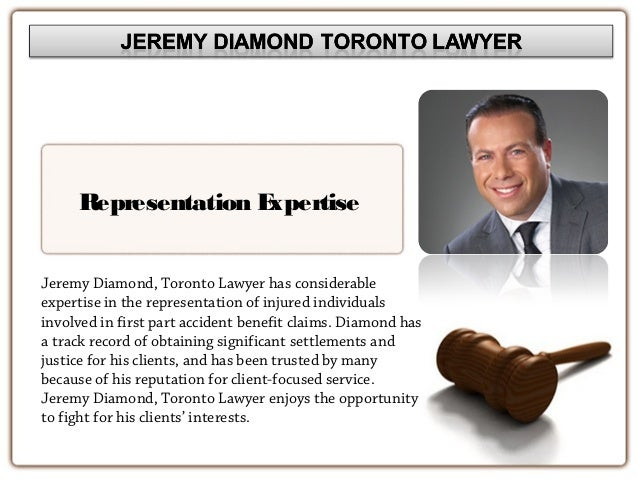 Representation Expertise Jeremy Diamond, Toronto Lawyer has considerable expertise in the representation of injured indivi...
