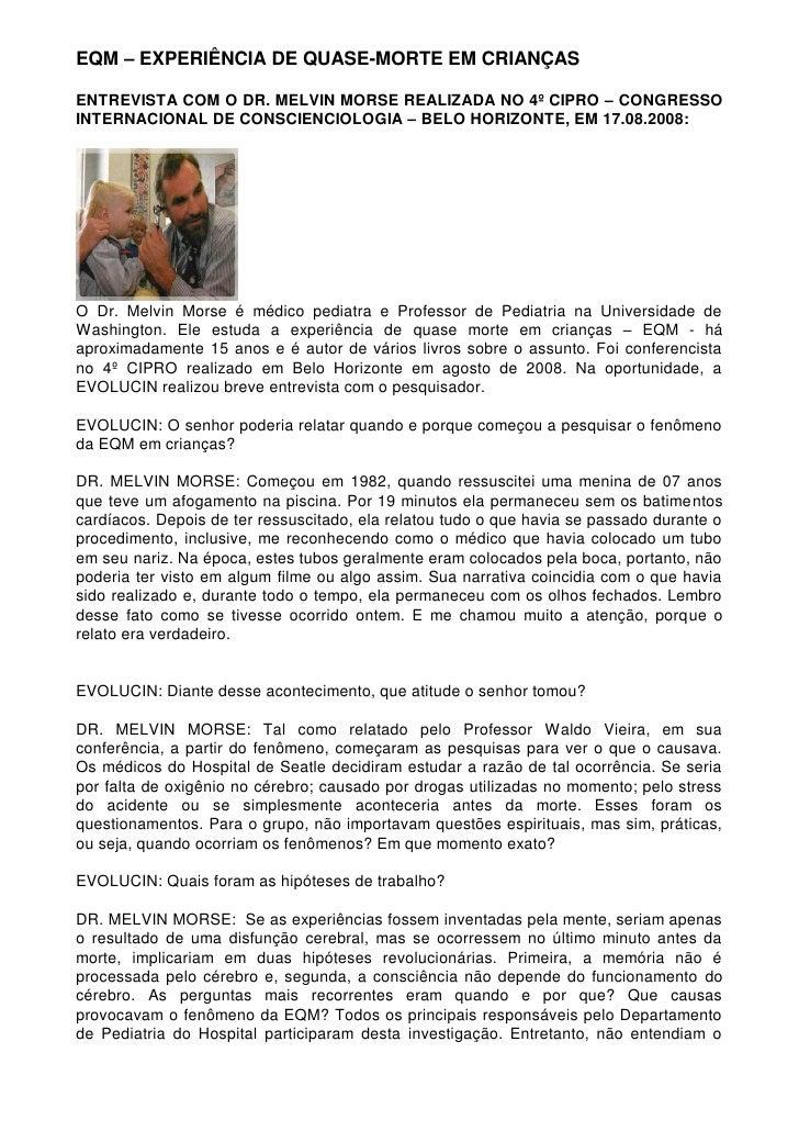 EQM – EXPERIÊNCIA DE QUASE-MORTE EM CRIANÇAS  ENTREVISTA COM O DR. MELVIN MORSE REALIZADA NO 4º CIPRO – CONGRESSO INTERNAC...