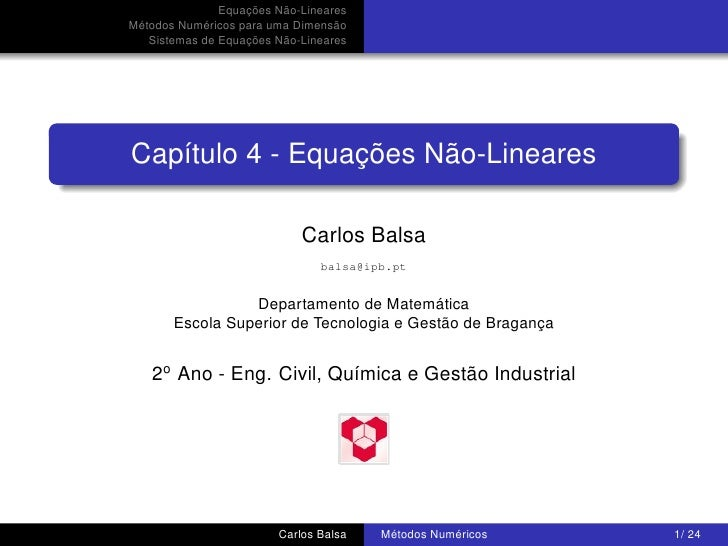 Equações Não-LinearesMétodos Numéricos para uma Dimensão   Sistemas de Equações Não-LinearesCapítulo 4 - Equações Não-Line...