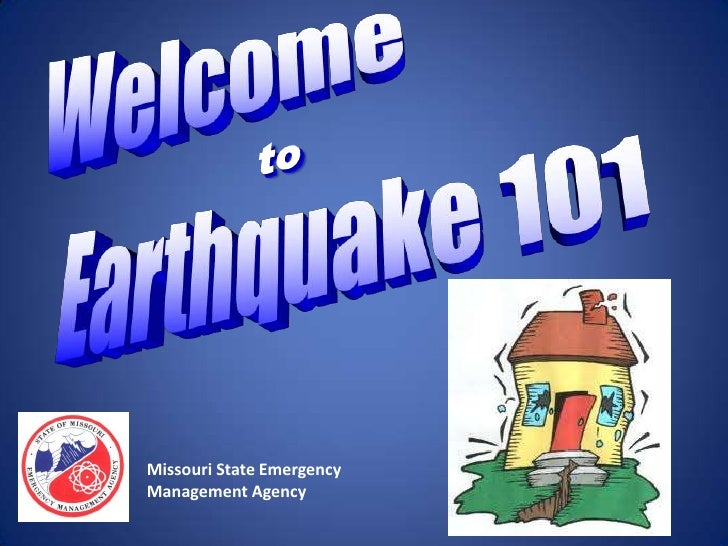 Welcome<br />to<br />Earthquake 101<br />
