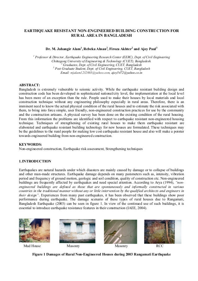 EARTHQUAKE RESISTANT NON-ENGINEERED BUILDING CONSTRUCTION FOR RURAL AREA IN BANGLADESH Dr. M. Jahangir Alam1 , Rebeka Ahsa...