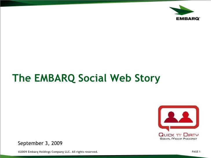 The EMBARQ Social Web Story September 3, 2009 ©2009 Embarq Holdings Company LLC. All rights reserved.