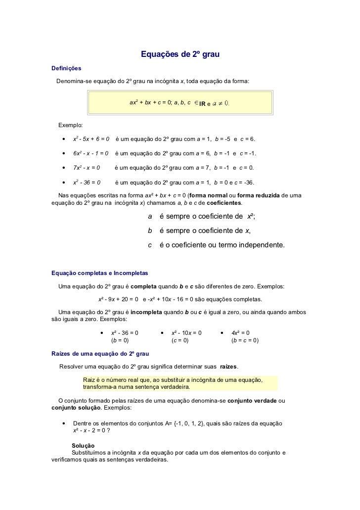 Equações de 2º grau Definições   Denomina-se equação do 2º grau na incógnita x, toda equação da forma:                    ...