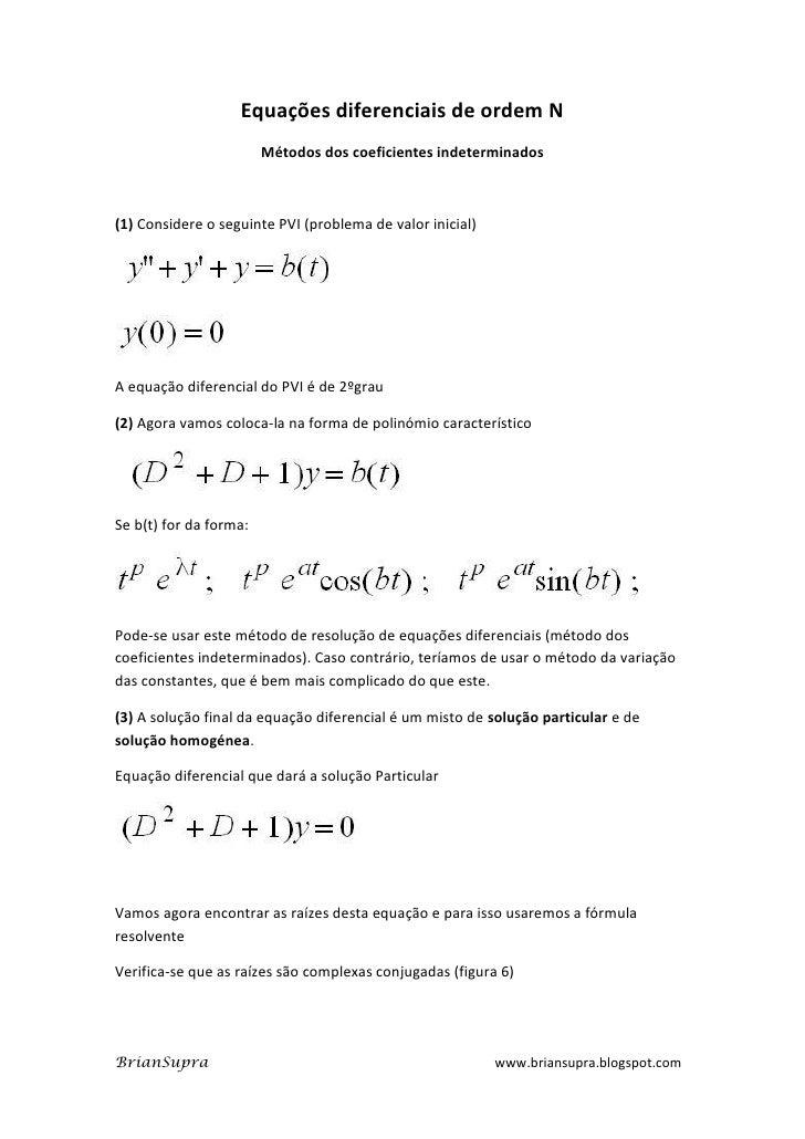 Equações diferenciais de ordem N                        Métodos dos coeficientes indeterminados(1) Considere o seguinte PV...